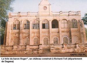 """Plaidoyer pour la réhabilitation de ''La folie du baron Roger"""", à Richard-Toll"""