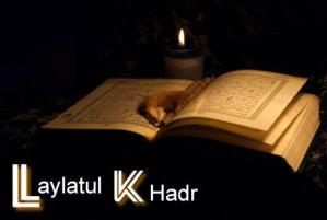 Ramadan- Systématique de la Laylatul Qadr: Comment la déterminer ?