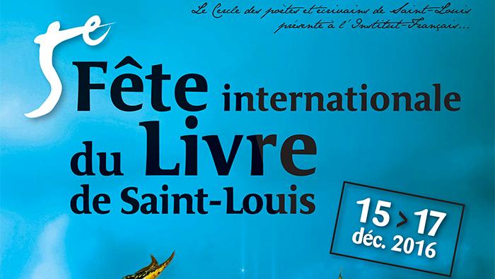 FETE INTERNATIONALE  DU LIVRE : Saint-Louis célèbre la lecture, du 15 au 17 décembre 2016.