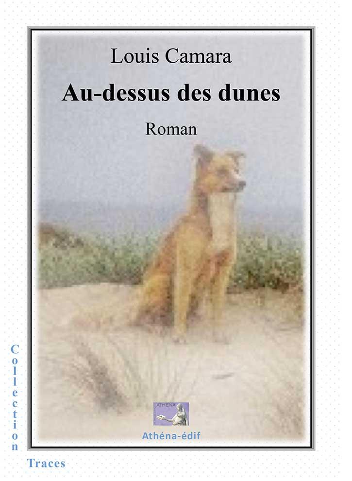 """""""AU-DESSUS DES DUNES"""": le nouveau roman de Louis CAMARA."""