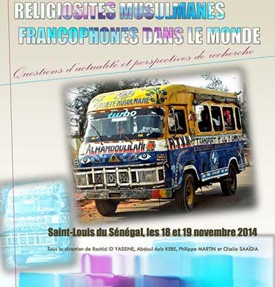 Saint-Louis: ouverture d'un colloque international sur les « Religiosités musulmanes francophones dans le monde », les 18 et 19 novembre 2014.