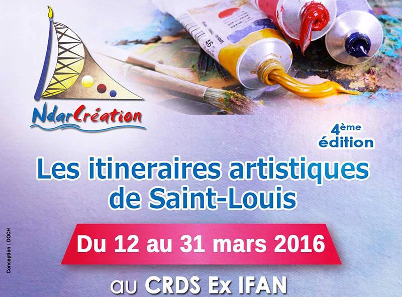4e ÉDITION DES ITINÉRAIRES ARTISTIQUES : 22 génies exposent à Saint-Louis, du 12 au 31 mars 2016.